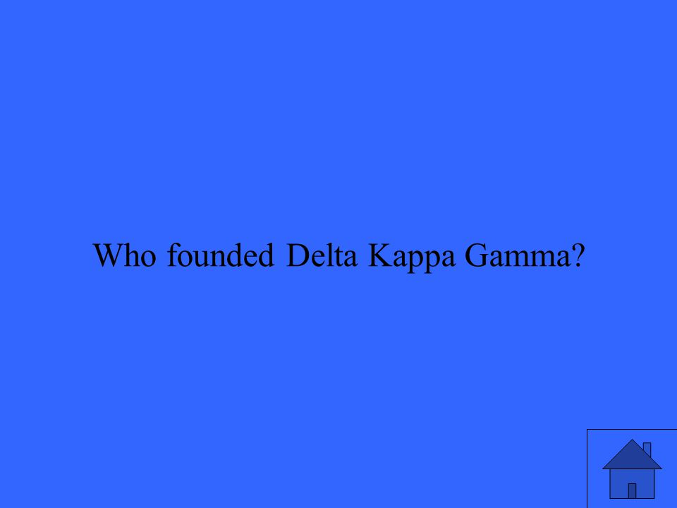 Who founded Delta Kappa Gamma