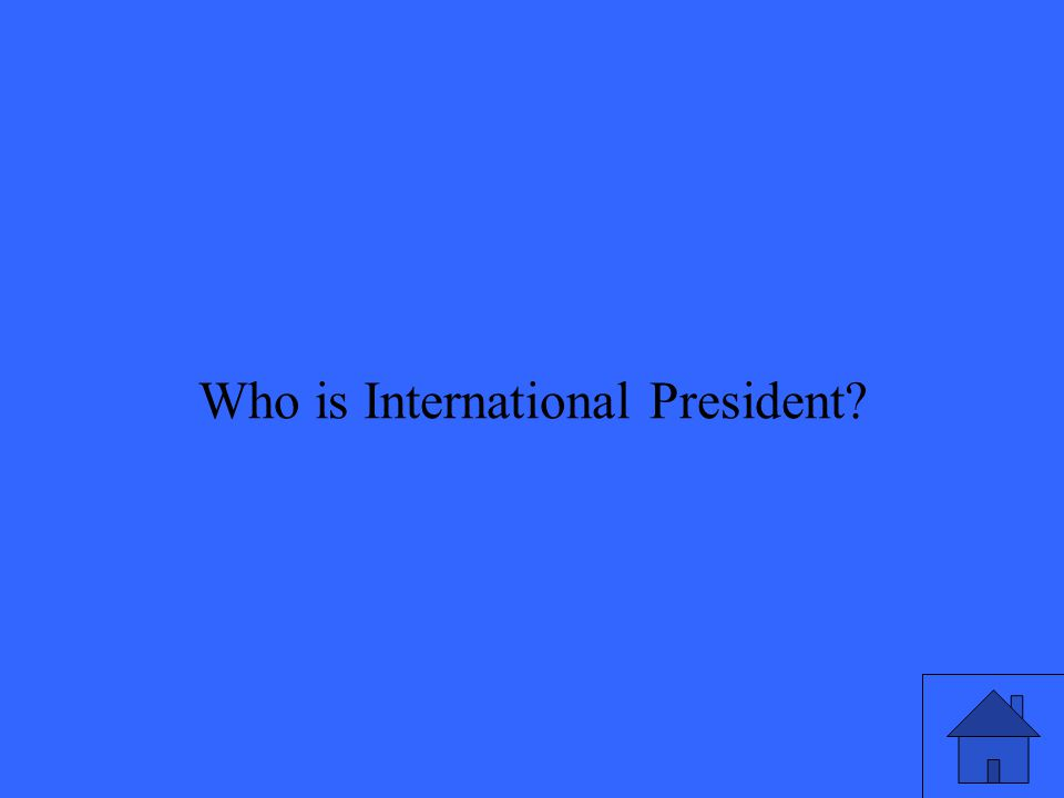 Who is International President