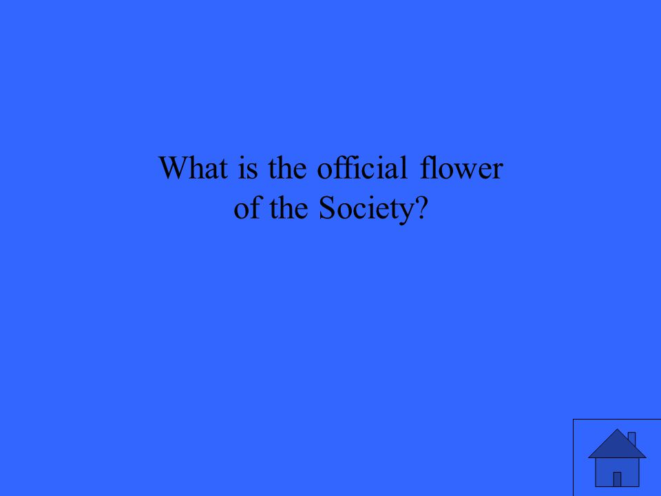 What is the official flower of the Society