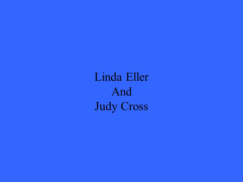 Linda Eller And Judy Cross
