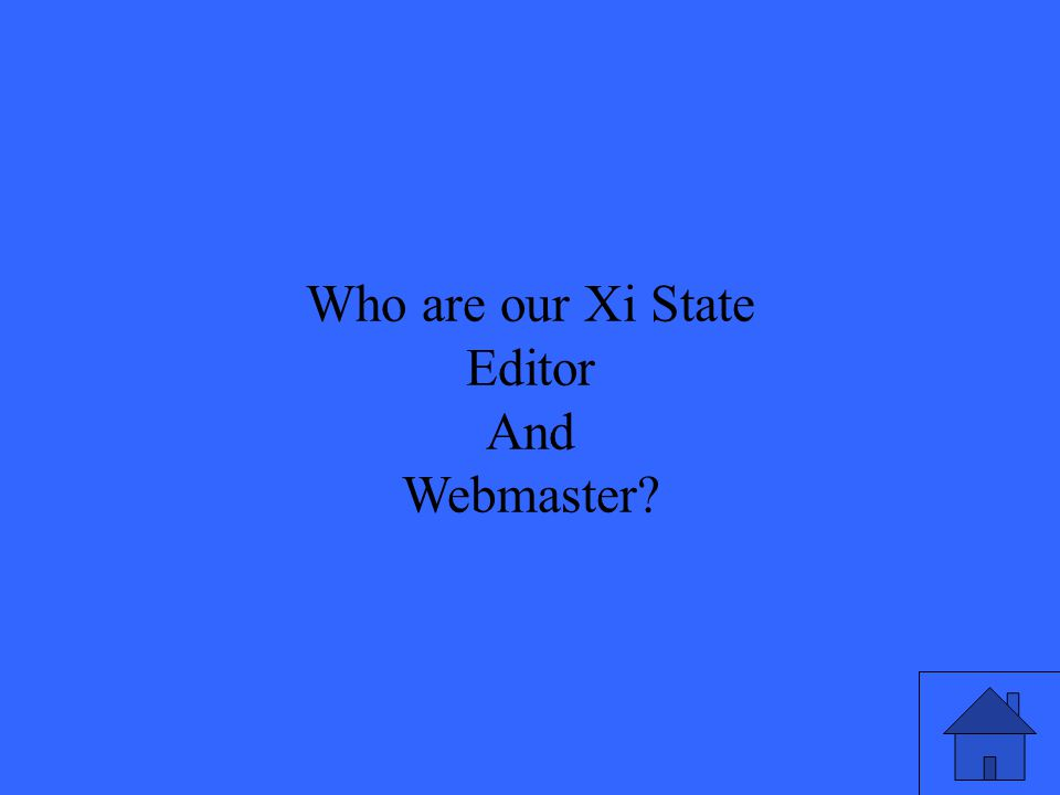 Who are our Xi State Editor And Webmaster