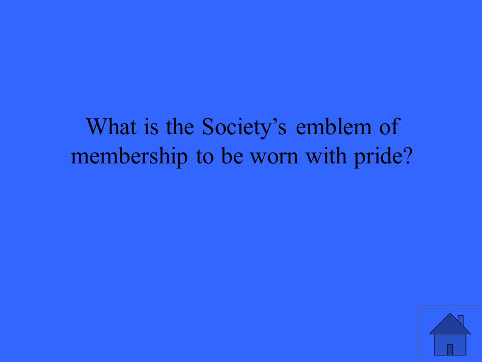 What is the Society's emblem of membership to be worn with pride