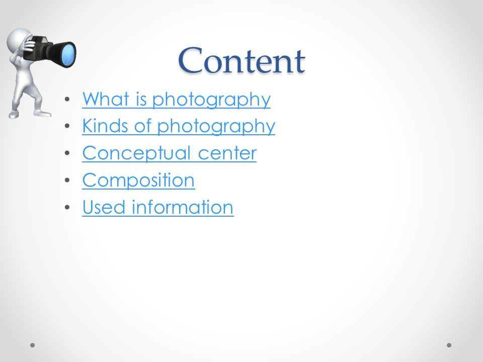 Content What is photography Kinds of photography Conceptual center Composition Used information