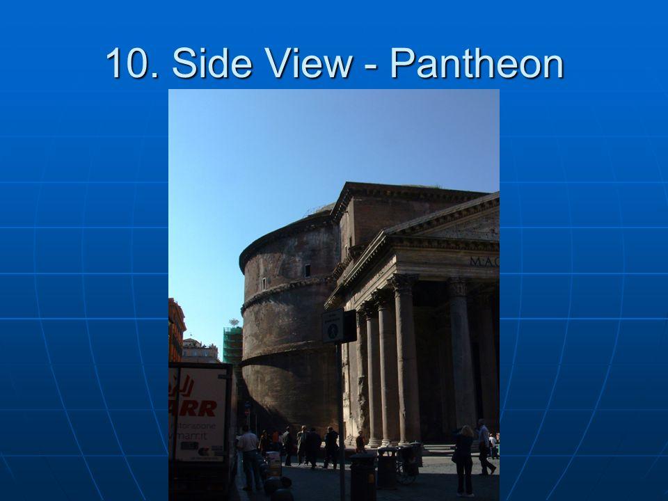 10. Side View - Pantheon