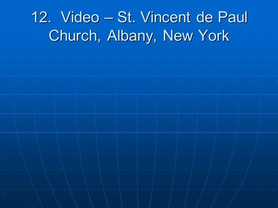 12. Video – St. Vincent de Paul Church, Albany, New York