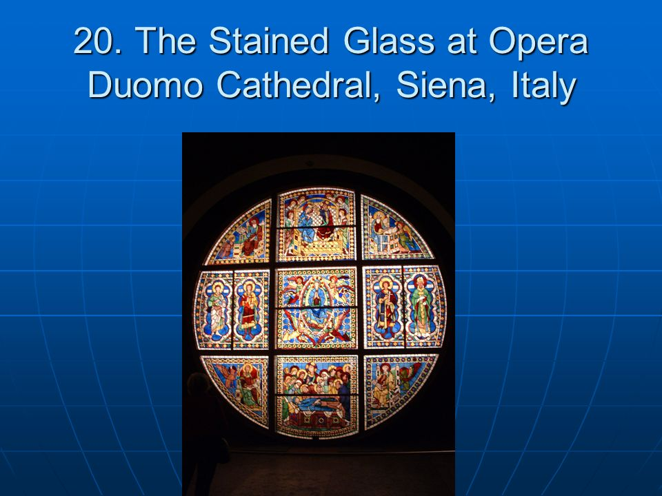 20. The Stained Glass at Opera Duomo Cathedral, Siena, Italy