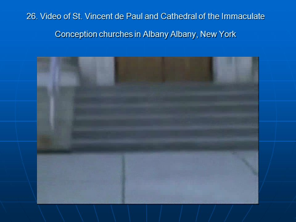 26. Video of St. Vincent de Paul and Cathedral of the Immaculate Conception churches in Albany Albany, New York