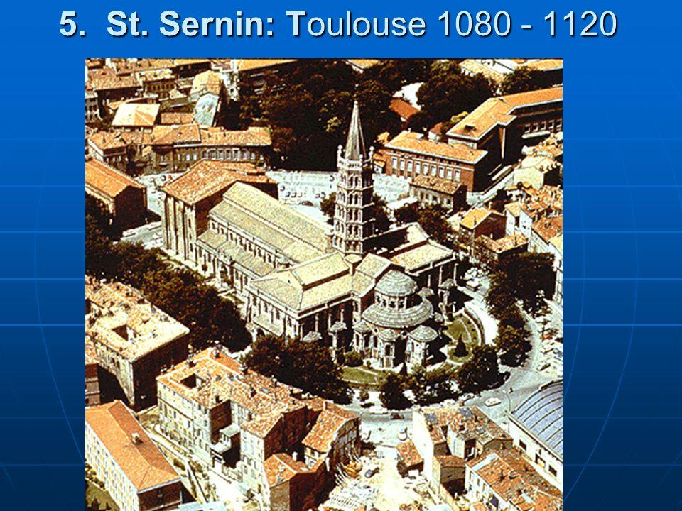 5. St. Sernin: Toulouse 1080 - 1120