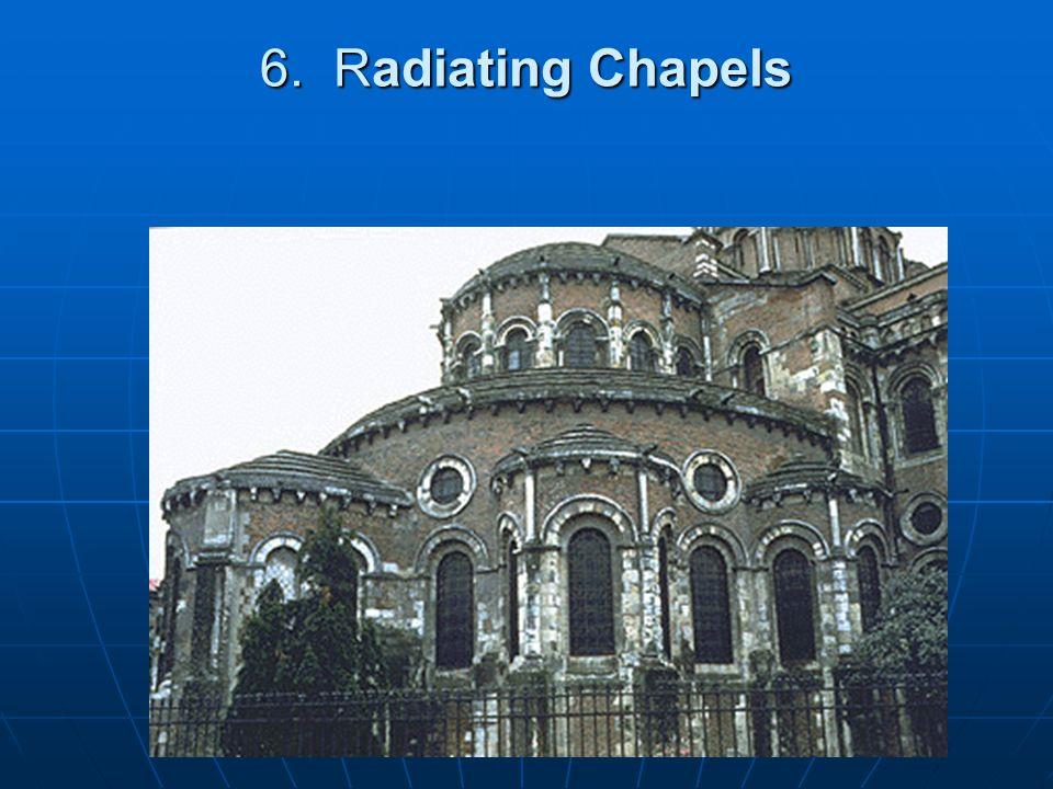 6. Radiating Chapels