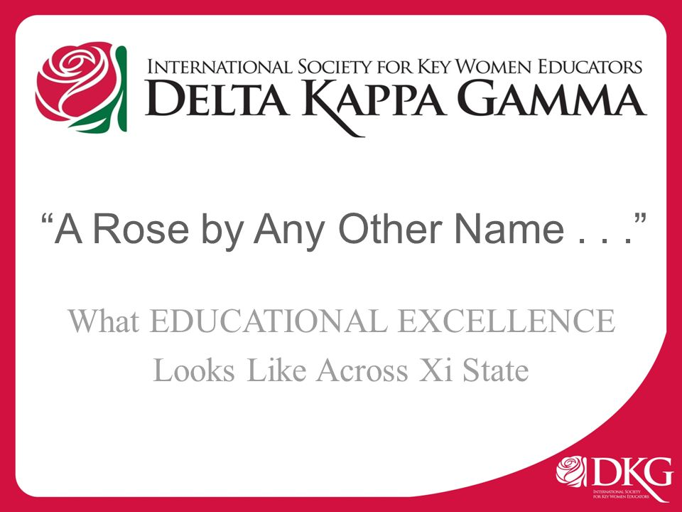 A Rose by Any Other Name... What EDUCATIONAL EXCELLENCE Looks Like Across Xi State