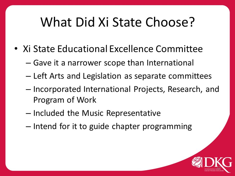 What Did Xi State Choose? Xi State Educational Excellence Committee – Gave it a narrower scope than International – Left Arts and Legislation as separ