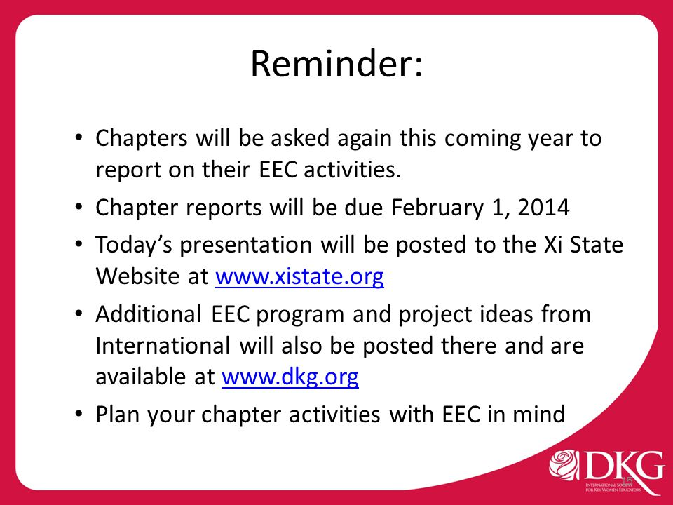 Reminder: Chapters will be asked again this coming year to report on their EEC activities. Chapter reports will be due February 1, 2014 Today's presen