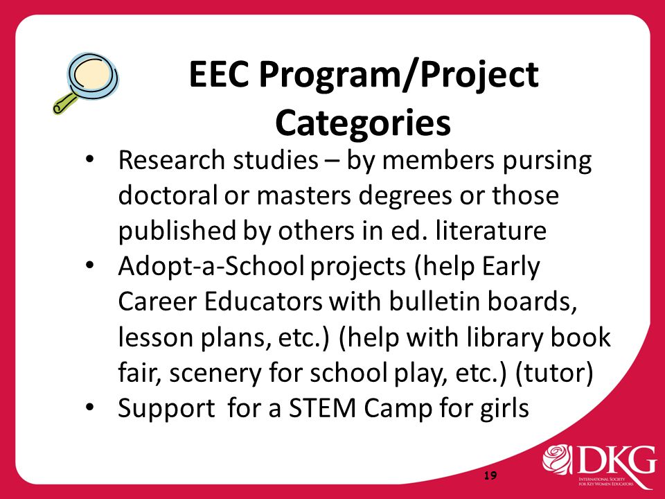 EEC Program/Project Categories Research studies – by members pursing doctoral or masters degrees or those published by others in ed. literature Adopt-