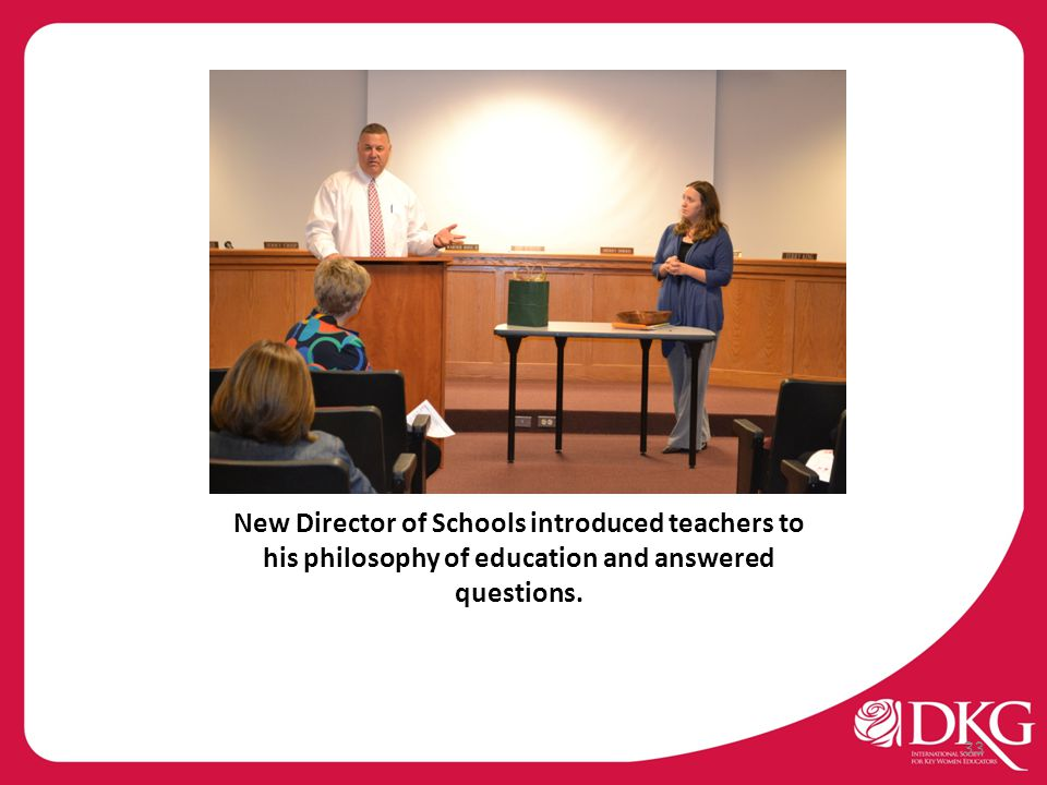 New Director of Schools introduced teachers to his philosophy of education and answered questions. 33