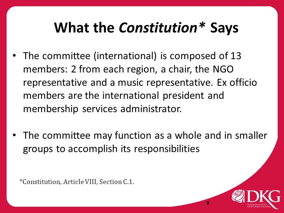 What the Constitution* Says The committee (international) is composed of 13 members: 2 from each region, a chair, the NGO representative and a music r