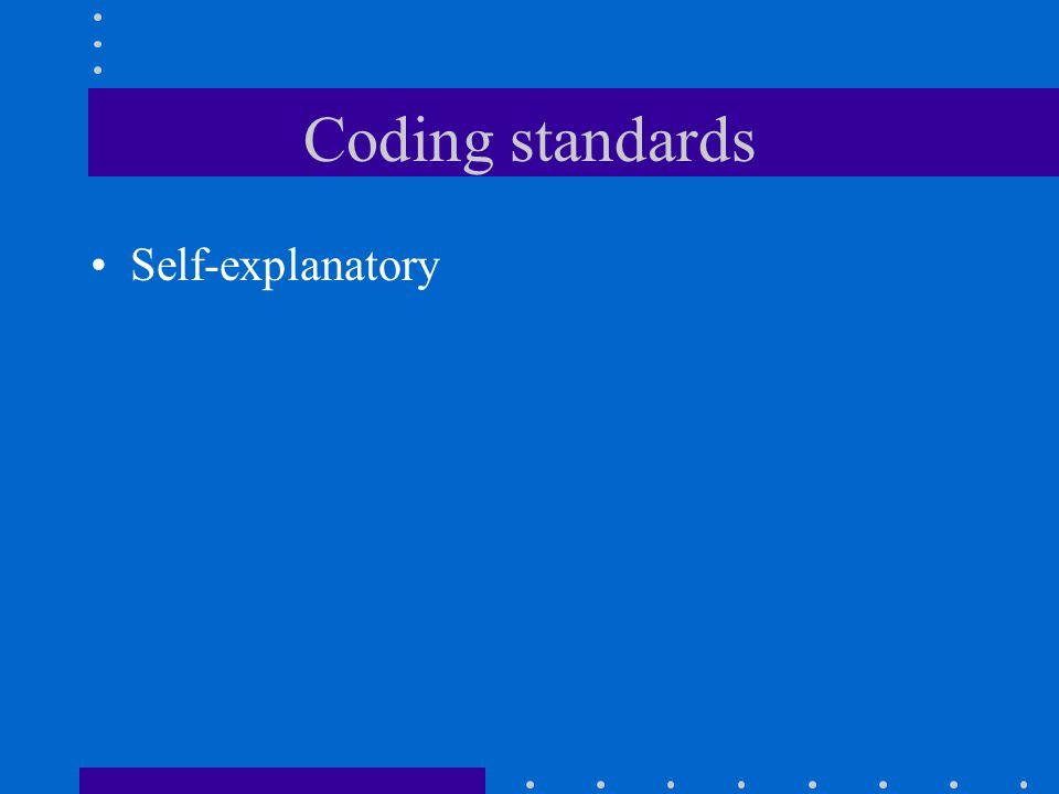 Coding standards Self-explanatory