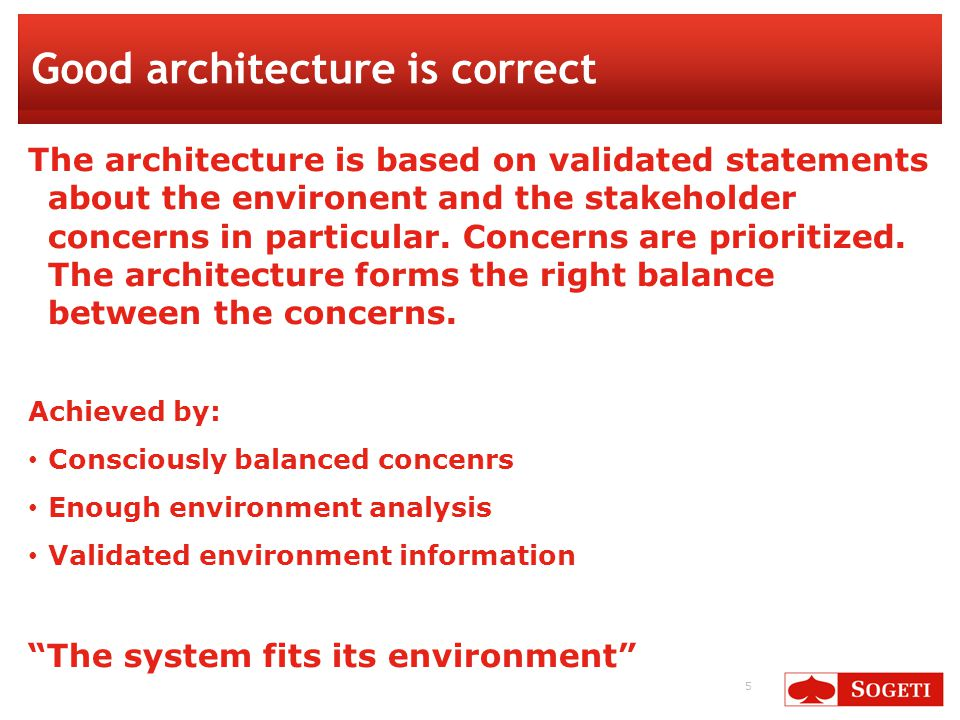 6 Good architecture is consistent The architecture forms a whole.