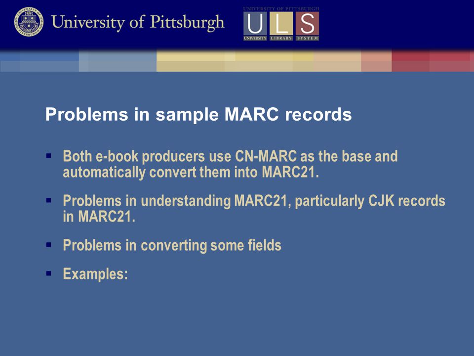Problems in sample MARC records  Both e-book producers use CN-MARC as the base and automatically convert them into MARC21.
