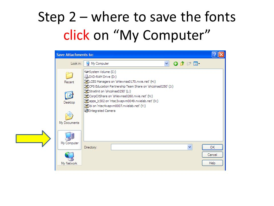 Step 2 – where to save the fonts click on My Computer
