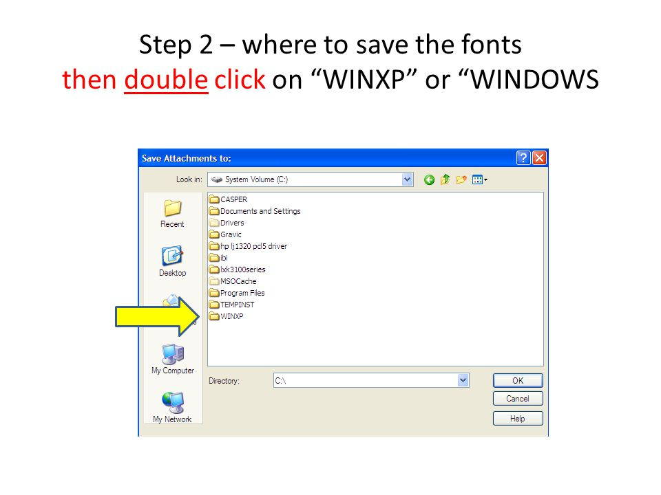 Step 2 – where to save the fonts then double click on WINXP or WINDOWS