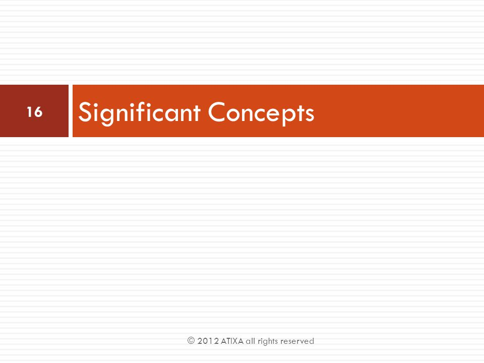 Significant Concepts 16 © 2012 ATIXA all rights reserved