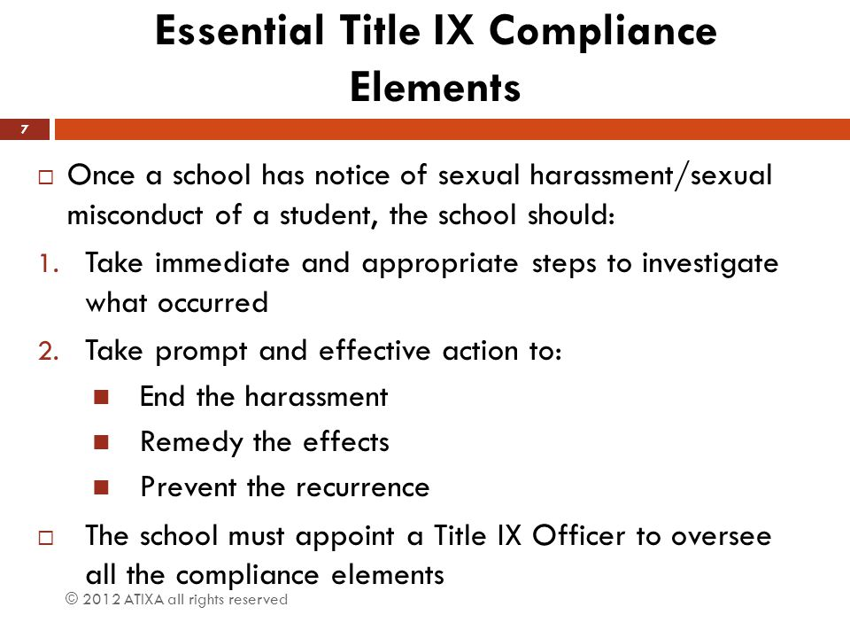 The IX Commandments ThoroughReliableImpartial PromptEffectiveEquitable End the Discrimination Prevent its Recurrence Remedy the effects upon the victim & community © 2012 ATIXA all rights reserved 8 Investigation Process Remedies