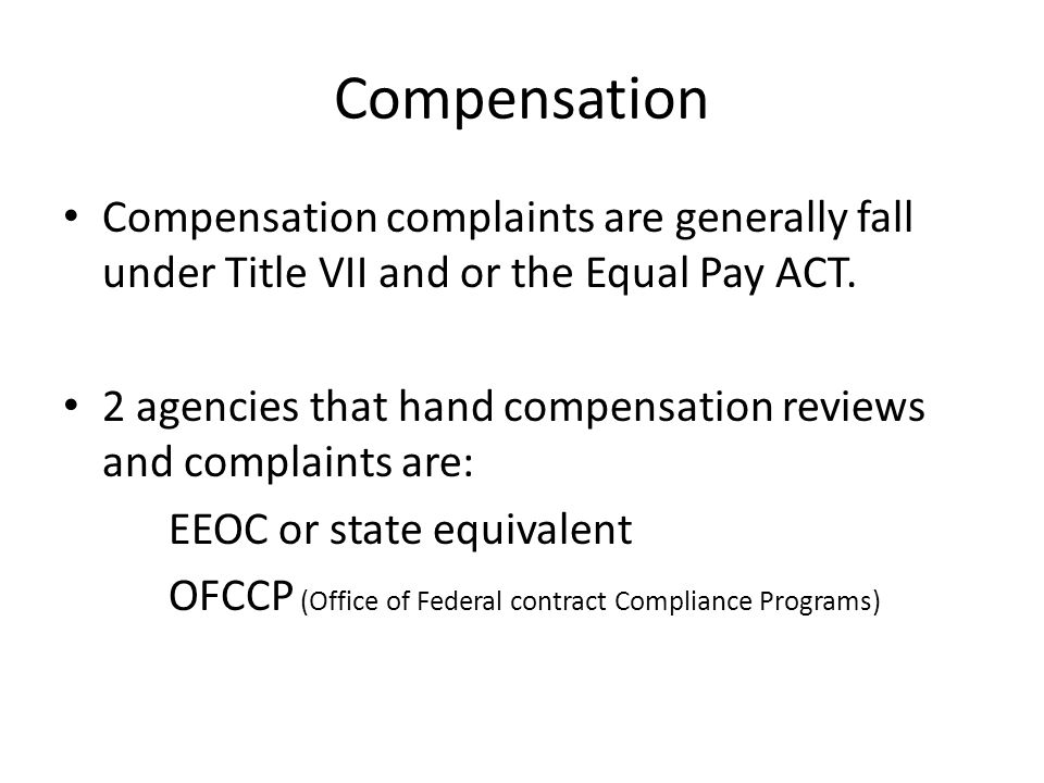 Compensation complaints are generally fall under Title VII and or the Equal Pay ACT.