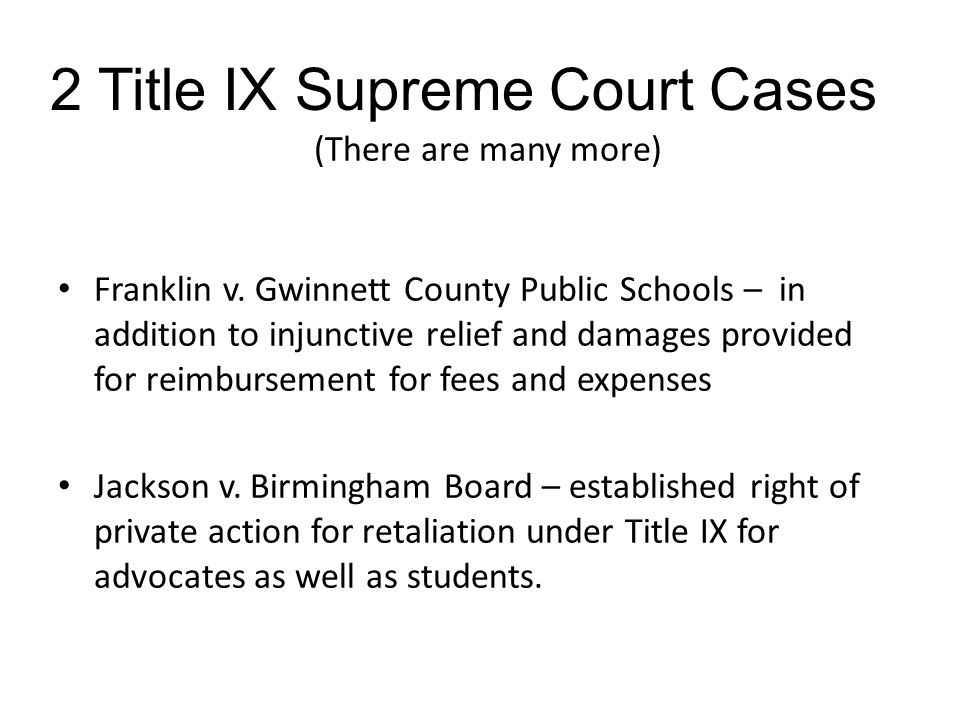(There are many more) Franklin v. Gwinnett County Public Schools – in addition to injunctive relief and damages provided for reimbursement for fees an