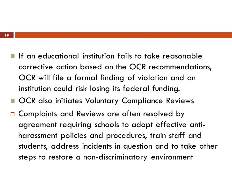 If an educational institution fails to take reasonable corrective action based on the OCR recommendations, OCR will file a formal finding of violation