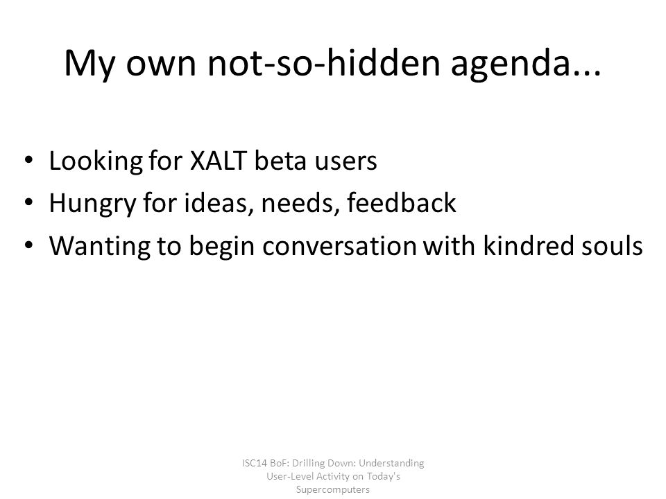 My own not-so-hidden agenda...