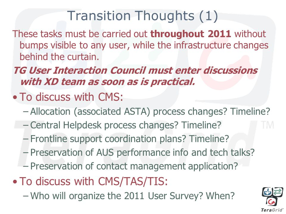 Transition Thoughts (1) These tasks must be carried out throughout 2011 without bumps visible to any user, while the infrastructure changes behind the curtain.