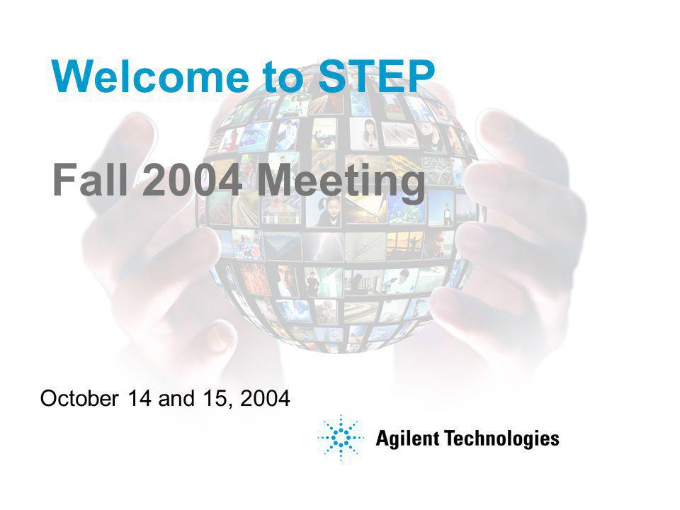 Welcome to STEP Fall 2004 Meeting October 14 and 15, 2004