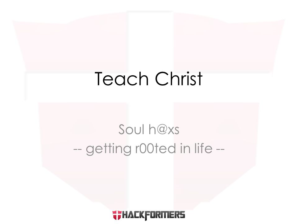 Soul h@xs -- getting r00ted in life -- Teach Christ