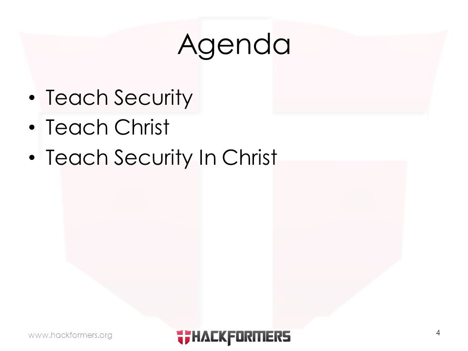 Agenda Teach Security Teach Christ Teach Security In Christ www.hackformers.org 4