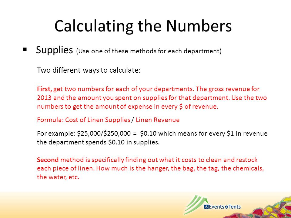  Supplies (Use one of these methods for each department) Two different ways to calculate: First, get two numbers for each of your departments. The gr