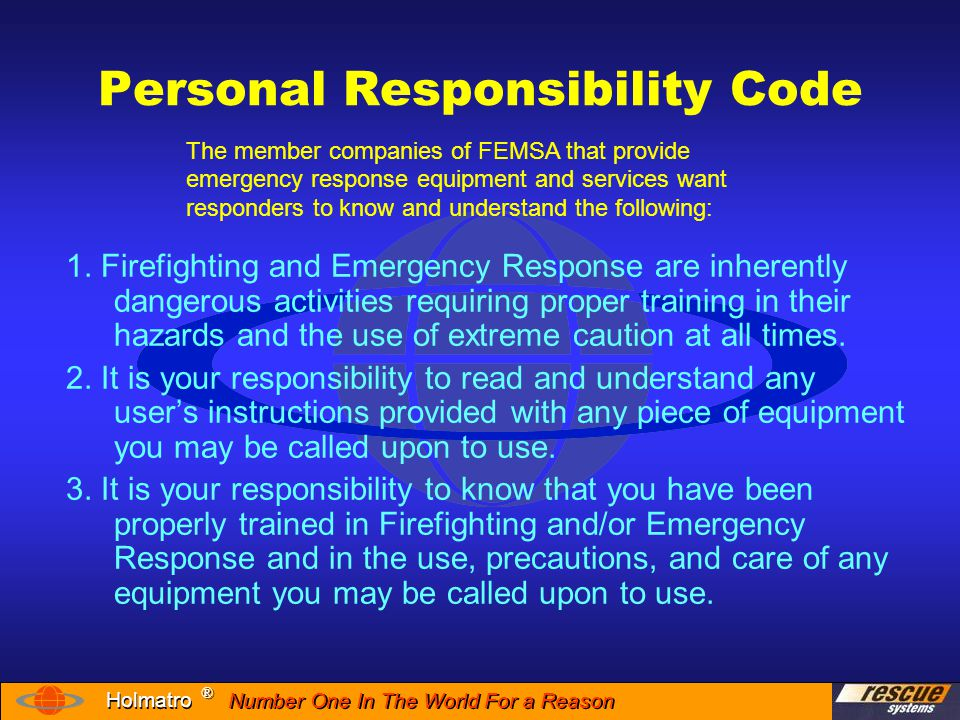 Number One In The World For a Reason ® ® Holmatro Personal Responsibility Code 4.