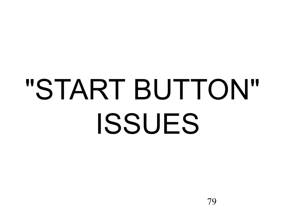 79 START BUTTON ISSUES