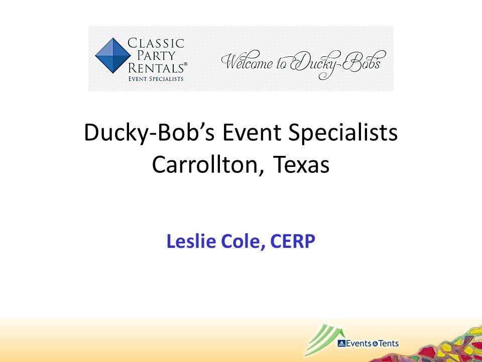 Ducky-Bob's Event Specialists Carrollton, Texas Leslie Cole, CERP