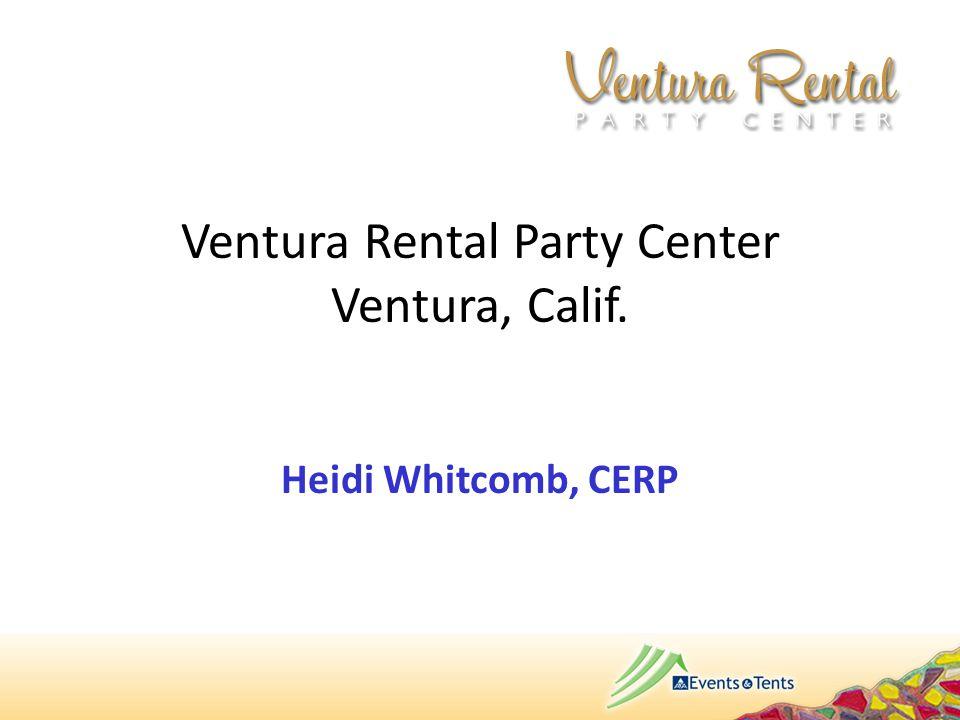 Ventura Rental Party Center Ventura, Calif. Heidi Whitcomb, CERP