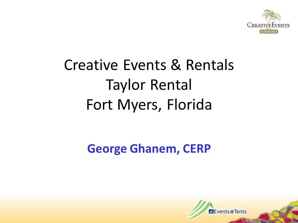 Creative Events & Rentals Taylor Rental Fort Myers, Florida George Ghanem, CERP