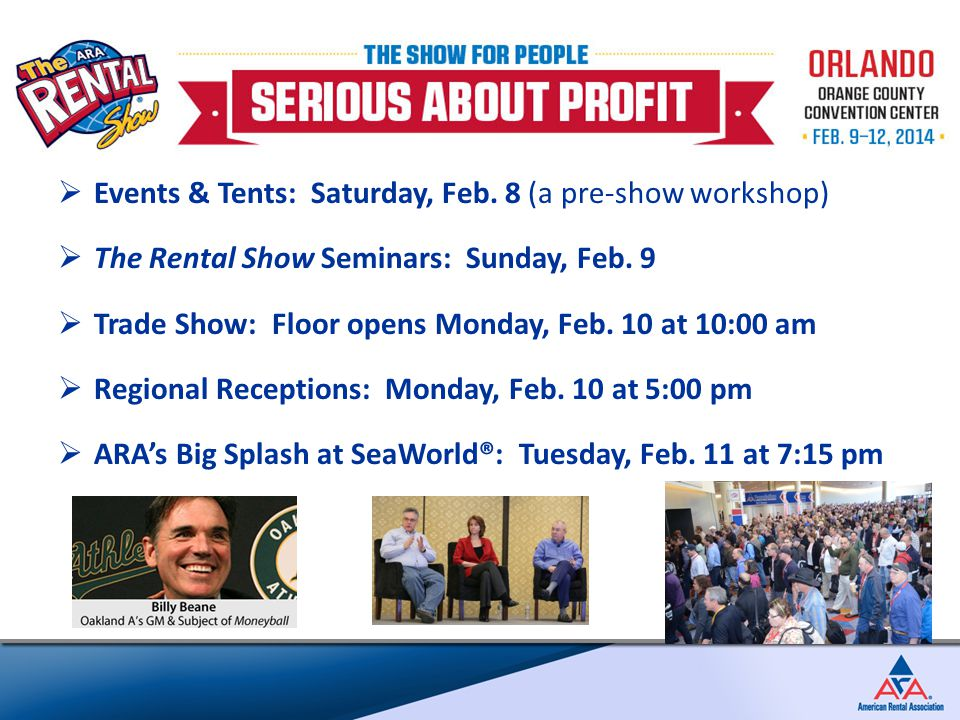  Events & Tents: Saturday, Feb. 8 (a pre-show workshop)  The Rental Show Seminars: Sunday, Feb.