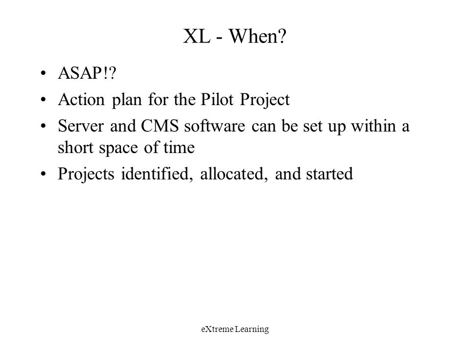 eXtreme Learning XL - When. ASAP!.