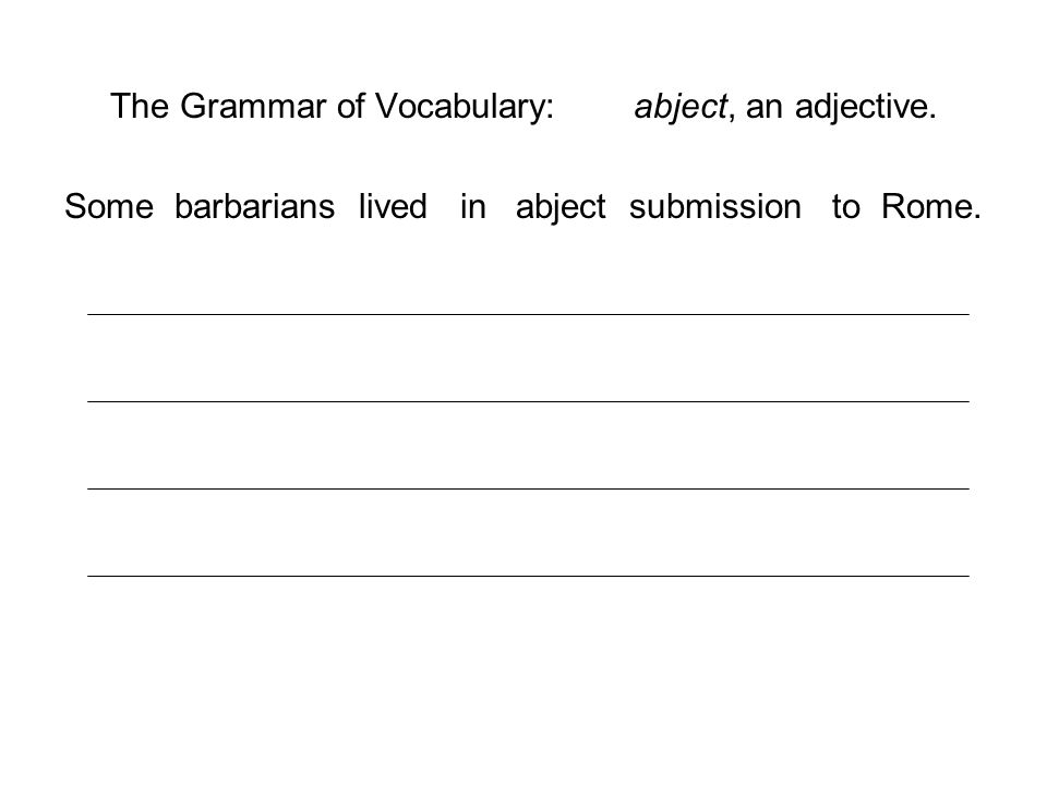 The Grammar of Vocabulary: abject, an adjective.