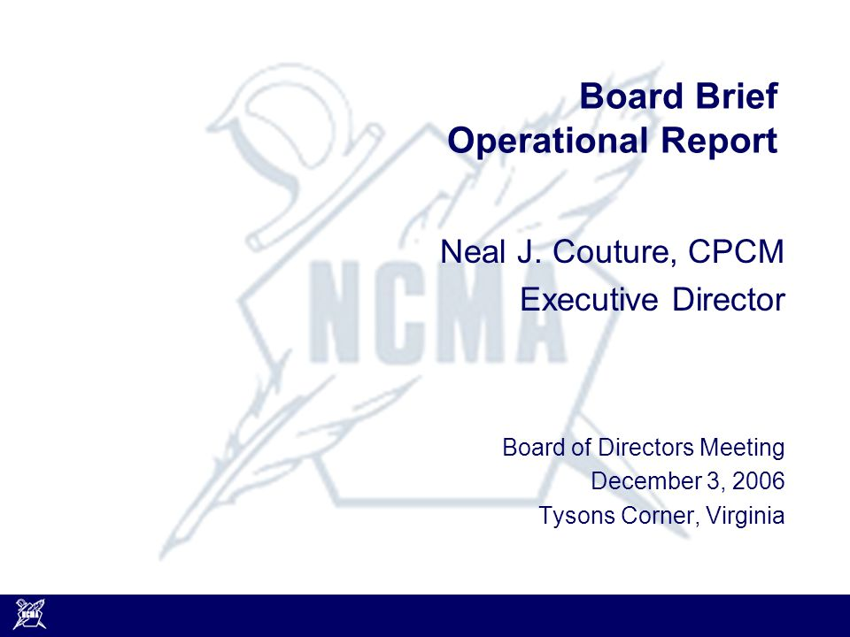 Board Brief Operational Report Neal J.