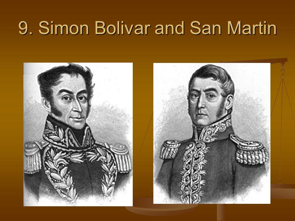 9. Simon Bolivar and San Martin