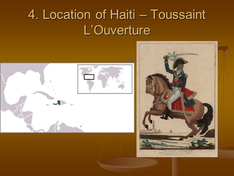 4. Location of Haiti – Toussaint L'Ouverture
