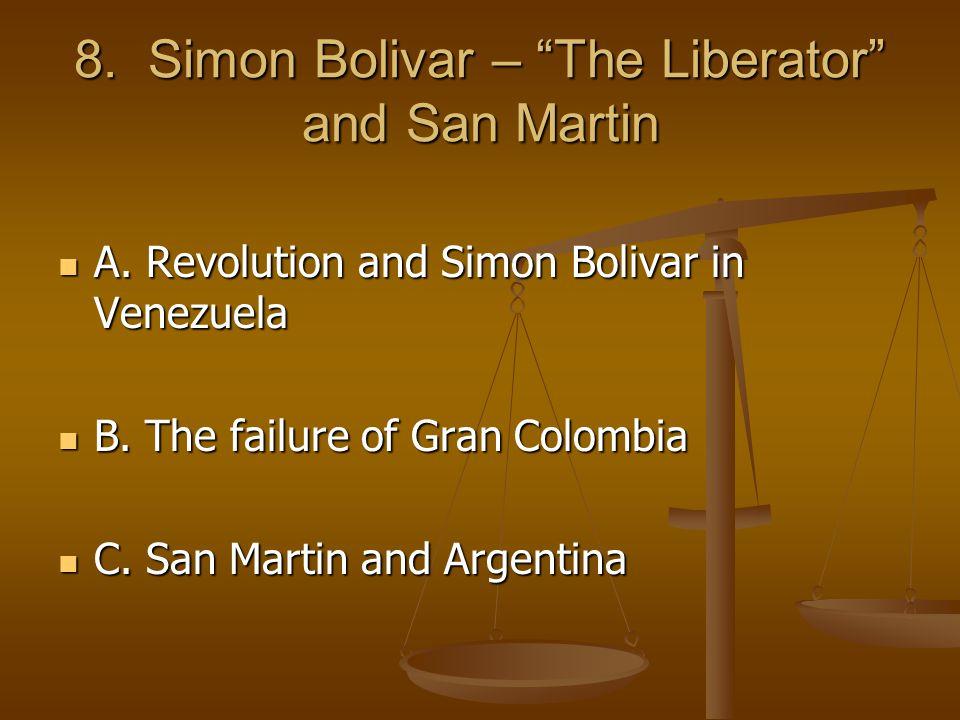 8. Simon Bolivar – The Liberator and San Martin A.