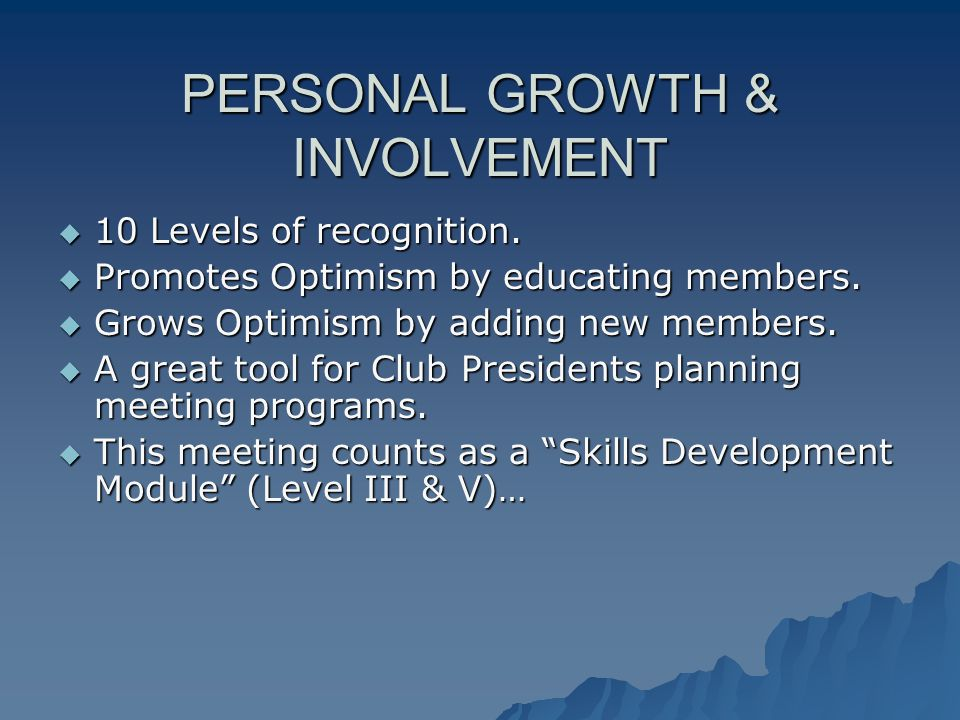 PERSONAL GROWTH & INVOLVEMENT  10 Levels of recognition.