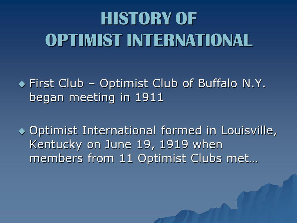 HISTORY OF OPTIMIST INTERNATIONAL  First Club – Optimist Club of Buffalo N.Y.