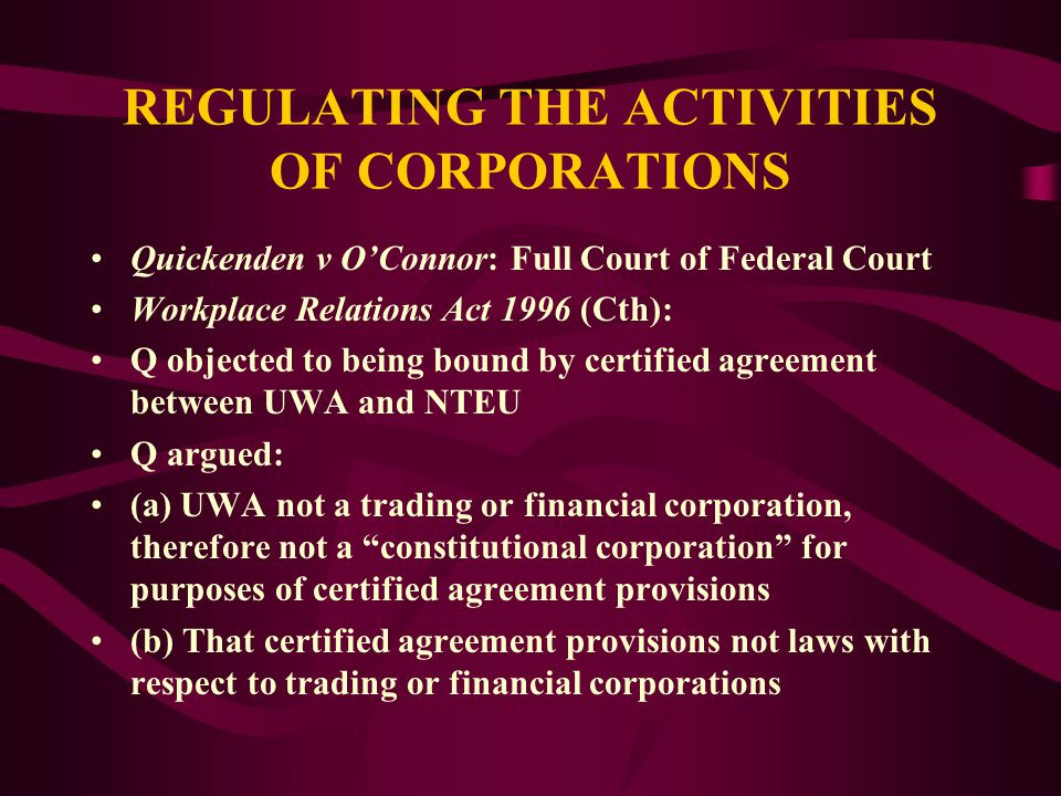 REGULATING THE ACTIVITIES OF CORPORATIONS Re Dingjan; Ex parte Wagner: Majority judgments: Toohey J McHugh J Brennan J Dissenting judgments: Gaudron J Mason CJ